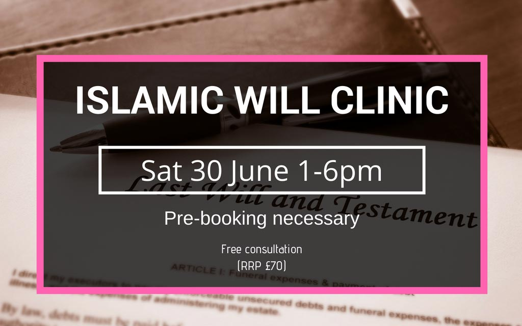 Islamic Wills Clinic – June 30th 1-6pm