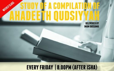 Weekly Halaqah – Study of a compilation of Ahadeeth Qudsiyyah