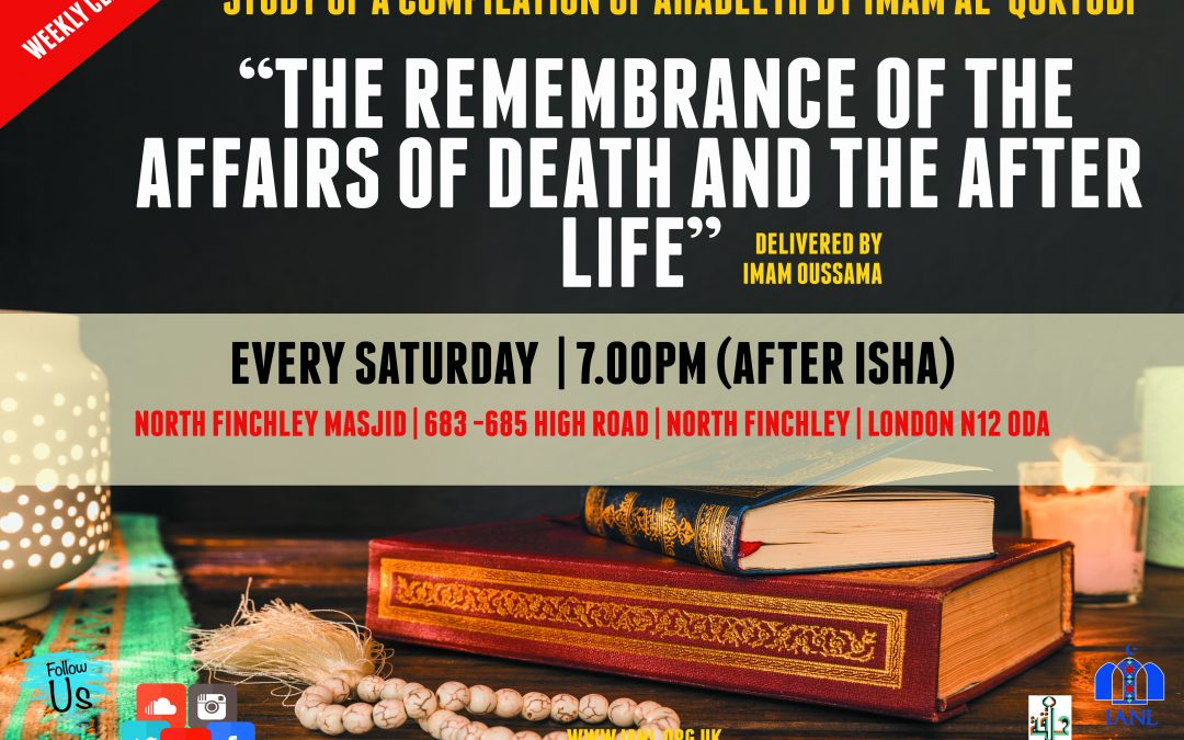 Weekly Halaqah – The Remembrance of the Affairs of Death and the Afterlife