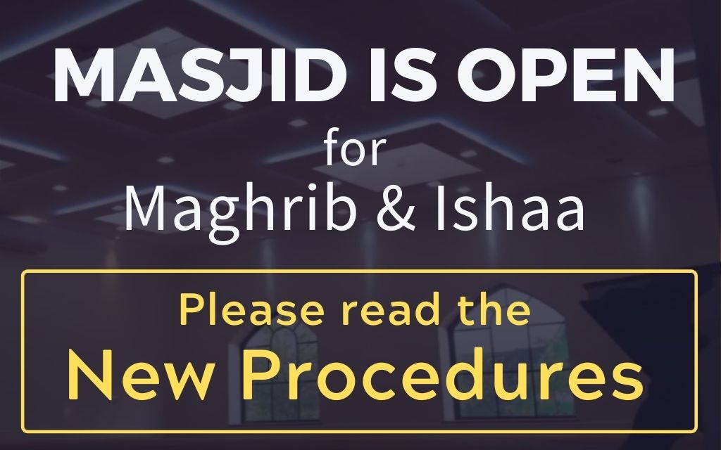 Masjid is now open for Ishaa